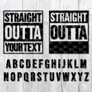 Straight outta svg 324x324 - Straight Outta SVG DXF PNG Cut Files