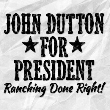 John Dutton for President