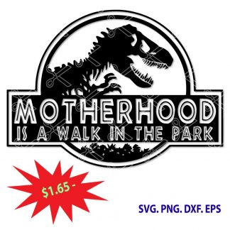 Motherhood Is A Walk In The Park SVG File