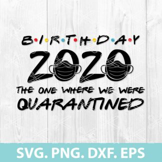 Birthday 2020 Quarantined SVG Cut File