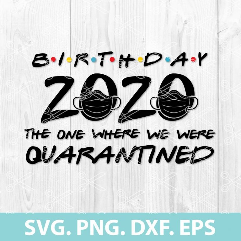 Birthday 2020 Quarantined SVG Cut File