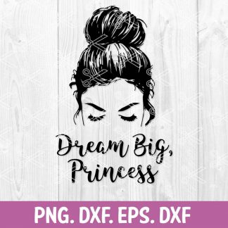 Dream Big Princess SVG