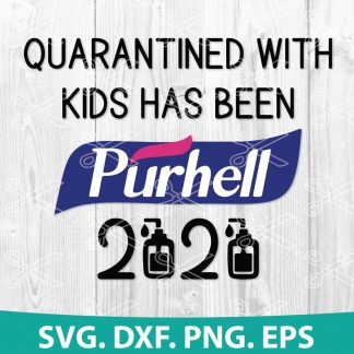 Quarantine has been Purhell 2020 SVG