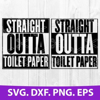 Straight Outta Toilet Paper SVG