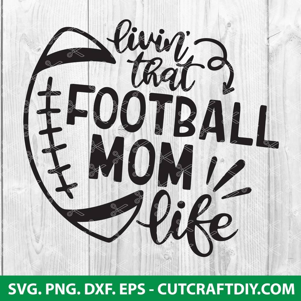 Football Mom Svg Dxf Png Eps Cut Files Football Svg