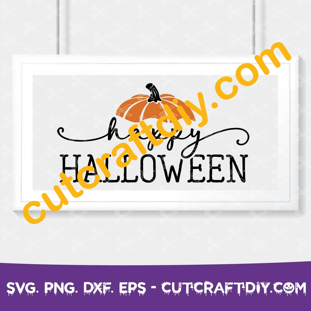 Happy Halloween Svg Dxf Png Eps Cut Files Farmhouse Sign Svg