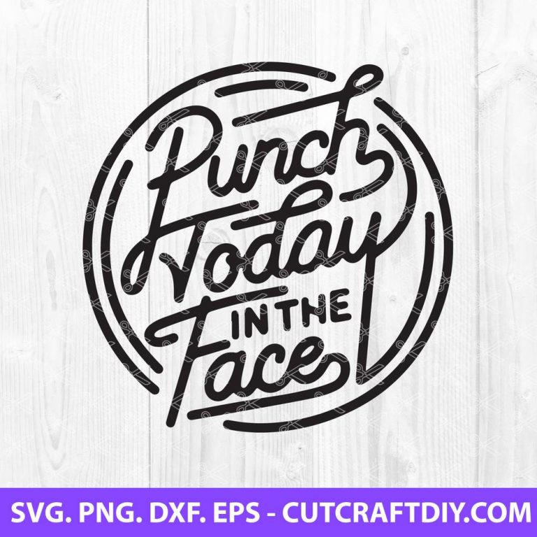 Punch Today in the Face SVG