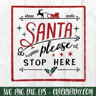 Santa Please Stop Here SVG