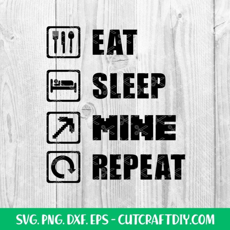 Eat Sleep Mine Repeat SVG