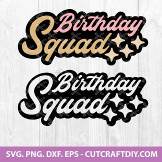 Birthday Squad SVG Cut File